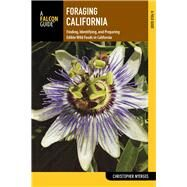 Foraging California Finding, Identifying, and Preparing Edible Wild Foods in California by Nyerges, Christopher, 9780762786848