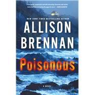 Poisonous A Novel by Brennan, Allison, 9781250066848