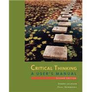 Critical Thinking A User's Manual by Jackson, Debra; Newberry, Paul, 9781285196848