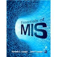 Essentials of MIS by Laudon, Kenneth C.; Laudon, Jane P., 9780133576849