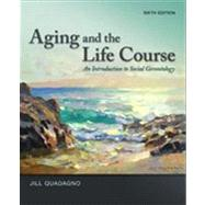 Aging and The Life Course: An Introduction to Social Gerontology by Quadagno, Jill, 9780078026850