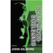 Hollywood Boulevard by Gilmore, John, 9780978896850