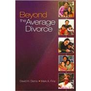 Beyond the Average Divorce by David H. Demo, 9781412926850