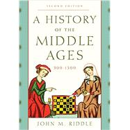 A History of the Middle Ages, 300-1500 by Riddle, John M.; Black, Winston (CON), 9781442246850
