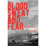 Blood, Sweat and Fear by Lazarus, Eve, 9781551526850