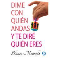 Dime con quién andas y te diré quién eres by Mercado, Blanca, 9786079346850