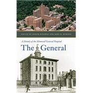 The General: A History of the Montreal General Hospital by Hanaway, Joseph, 9780773546851