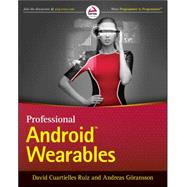 Professional Android Wearables by Ruiz, David Cuartielles; Goransson, Andreas, 9781118986851