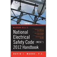 National Electrical Safety Code (NESC) 2012 Handbook by Marne, David, 9780071766852