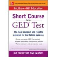McGraw-Hill Education Short Course for the GED Test by Unknown, 9780071836852