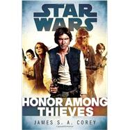 Honor Among Thieves: Star Wars by COREY, JAMES S.A., 9780345546852