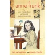 Anne Frank The Anne Frank House Authorized Graphic Biography by Jacobson, Sid; Colón, Ernie, 9780809026852