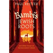 Bambi's Jewish Roots and Other Essays on German-Jewish Culture by Reitter, Paul, 9781441166852