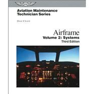 Aviation Maintenance Technician: Airframe, Volume 2 Systems by Crane, Dale, 9781560276852