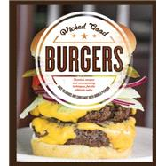 Wicked Good Burgers by Husbands, Andy; Hart, Chris; Pyenson, Andrea, 9781592336852
