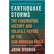 Earthquake Storms by Dvorak, John, 9781605986852