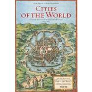George Braun and Franz Hogenberg: Cities of the World by Braun, George; Hogenberg, Franz; Fussel, Stephan; Taschen, Benedikt (CON), 9783836526852