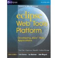 Eclipse Web Tools Platform Developing Java Web Applications by Dai, Naci; Mandel, Lawrence; Ryman, Arthur, 9780321396853