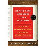 How to Read Literature Like a Professor by Foster, Thomas C., 9780062696854