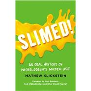 Slimed!: An Oral History of Nickelodeon's Golden Age by Klickstein, Mathew, 9780142196854