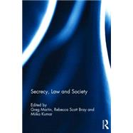 Secrecy, Law and Society by Martin; Greg, 9781138826854