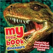 My Little Book of Dinosaurs by Dixon, Dougal, 9781609926854