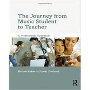 The Journey from Music Student to Teacher: A Professional Approach by Raiber; Michael, 9780415806855