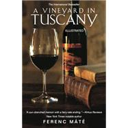 A Vineyard in Tuscany: A Wine Lover's Dream by M t', Ferenc, 9780920256855