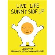 Live Life Sunny Side Up by Ville, Jeremy, 9781449466855