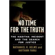 No Time for the Truth by Helms, Nathaniel R.; Faraj, Haytham, 9781628726855