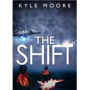 The Shift by Moore, Kyle, 9781633676855