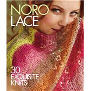 Noro Lace 30 Exquisite Knits by Unknown, 9781936096855