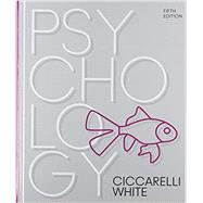Psychology by Ciccarelli, Saundra K.; White, J. Noland, 9780134636856