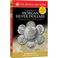 A Guide Book of Morgan Silver Dollars: Complete Source for History, Grading, and Prices by Bowers, Q. David; Van Allen, Leroy C., 9780794836856