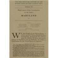 The Documentary History of the Ratification of the Constitution: Ratification of the Constitution by the States, Maryland (1) by Kaminski, John P.; Saladino, Gaspare J.; Leffler, Richard; Schoenleber, Charles H.; Hogan, Margaret A., 9780870206856