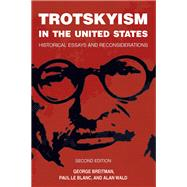 Trotskyism in the United States by Breitman, George; Le Blanc, Paul; Wald, Alan, 9781608466856