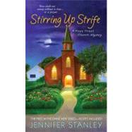 Stirring up Strife : A Hope Street Church Mystery by Stanley, Jennifer, 9780312376857