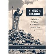Hiking to History by Julyan, Robert, 9780826356857