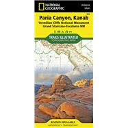 National Geographic Trails Illustrated Map Paria Canyon, Kanab - Arizona, Utah: Vermillion Cliffs National Monument, Grand Staircase-Escalante NM by National Geographic Maps, 9781566956857
