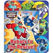 Robots to the Rescue! by Feldman, Thea; Lo Raso, Carlo, 9780794436858