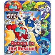 Robots to the Rescue! by Feldman, Thea; Lo Raso, Carlo, 9780794436858