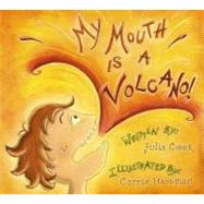 My Mouth Is a Volcano! by Cook, Julia, 9781931636858