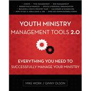 Youth Ministry Management Tools 2.0 by Work, Mike; Olson, Ginny, 9780310516859