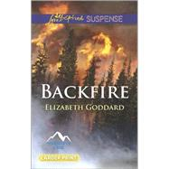 Backfire by Goddard, Elizabeth, 9780373676859