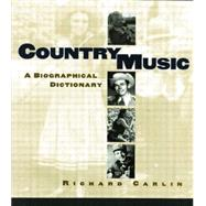 Country Music: A Biographical Dictionary by Carlin,Richard, 9780415866859