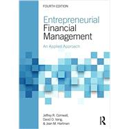 Entrepreneurial Financial Management: An Applied Approach by Cornwall; Jeffrey R., 9780765646859