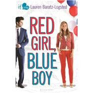 Red Girl, Blue Boy An If Only novel by Baratz-Logsted, Lauren, 9781619636859