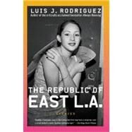 The Republic of East L.A.: Stories by Rodriguez, Luis J., 9780060936860