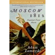 Moscow 1812 by Zamoyski, Adam, 9780061086861