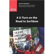 A U-turn on the Road to Serfdom by Norquist, Grover Glenn, 9780255366861